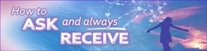 Ask & Always Receive